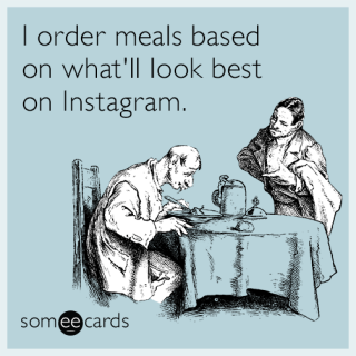 Instagram-food-pictures-meals-funny-ecard