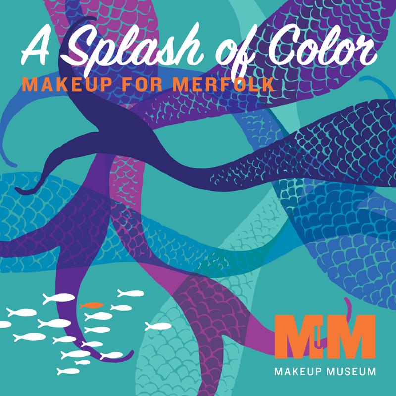 Makeup Museum exhibition poster - A Splash of Color: Makeup for Merfolk